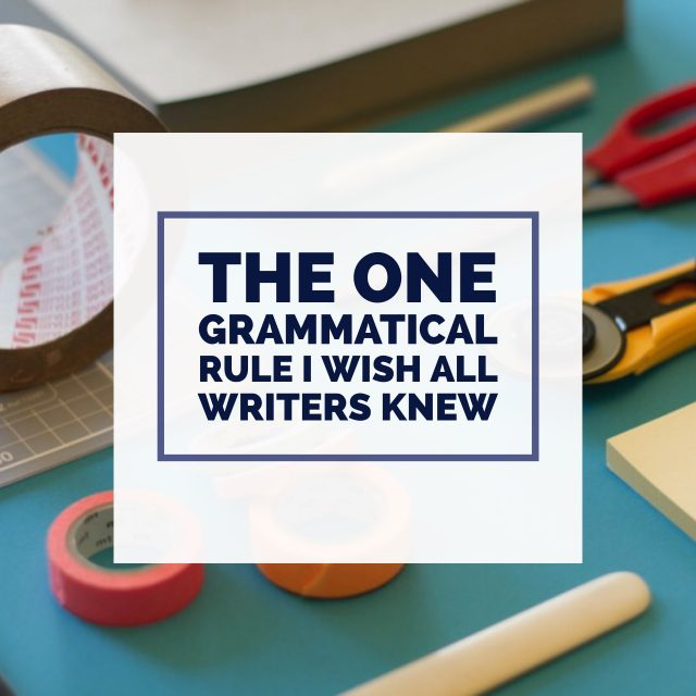The One Grammatical Rule I Wish Every Writer Knew