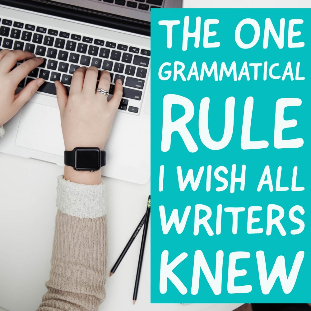 The One Grammatical Rule I Wish All Writers Knew