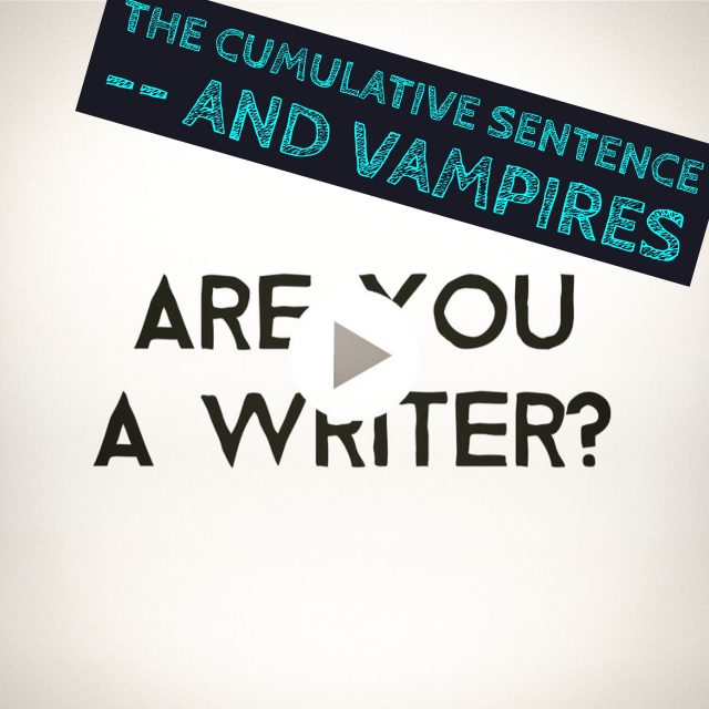 The Cumulative Sentence — And Vampires