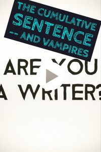 Master the cumulative sentence. And punch vampires.