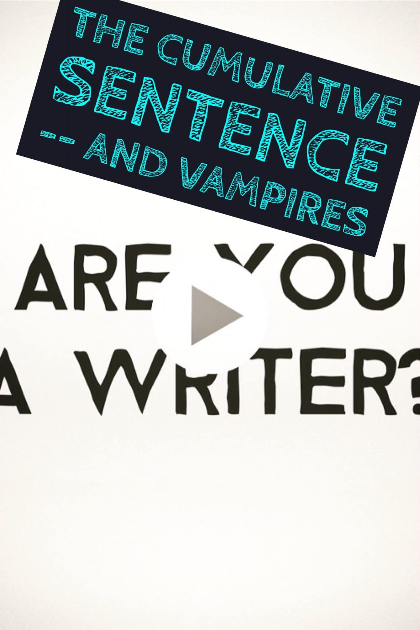 Master the cumulative sentence in the next two minutes. And punch vampires.