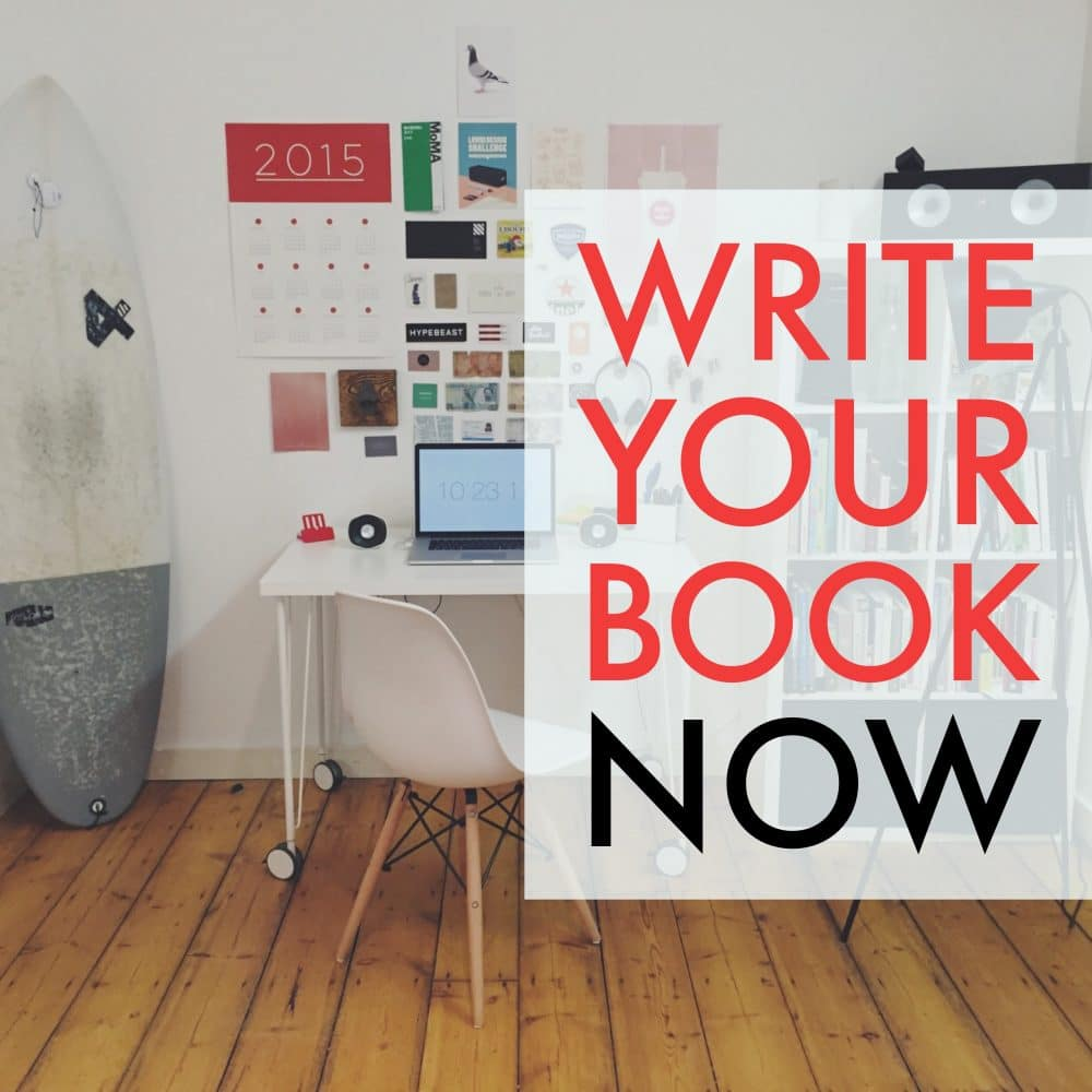 Closing Tomorrow: Write Your Book Now