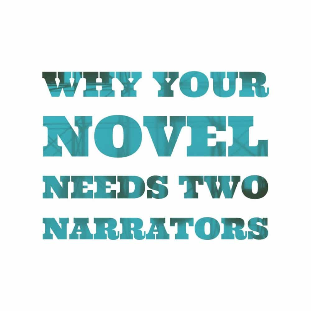 Use two narrators (novel writing seminar)