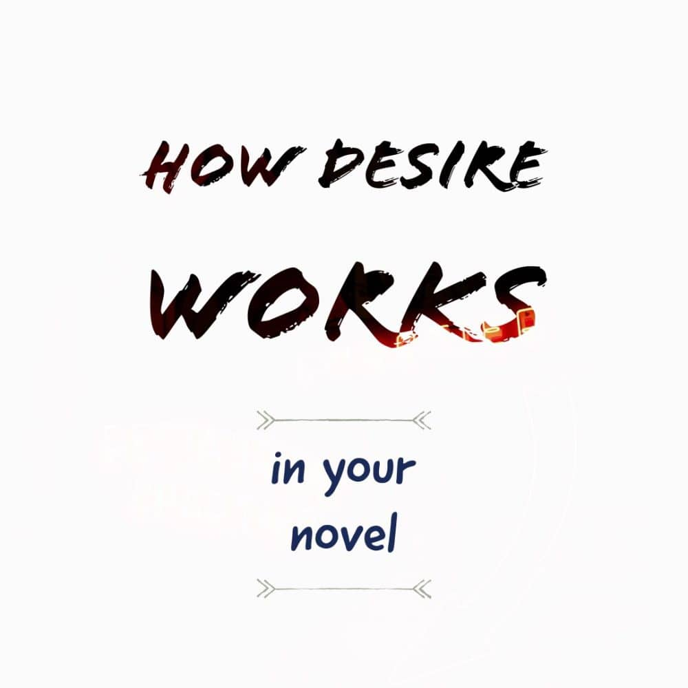 How desire works (novel writing seminar)